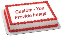 Custom Edible Image Cake Topper - You Supply the Image